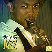 30s & 40s Jazz by Various Artists