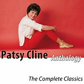 Anthology - The Complete Classics (Remastered) by Patsy Cline