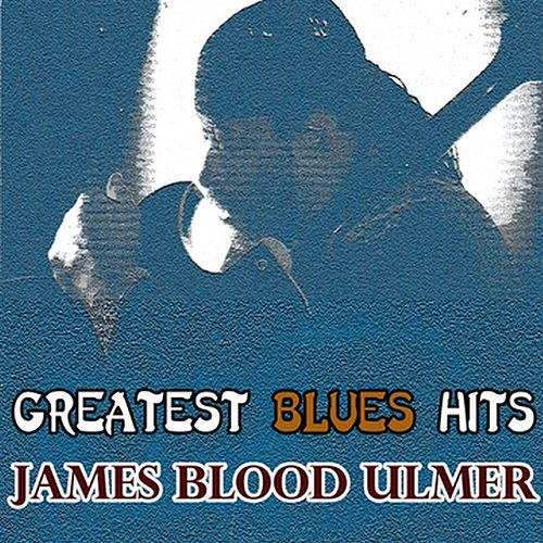 Greatest Blues Hits by James Blood Ulmer