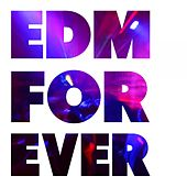 EDM Forever by Various Artists