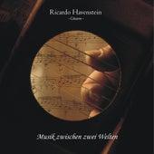 Musik Zwischen Zwei Welten by Ricardo Havenstein