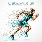 Running Machine Man - The Us Fitness Power Traxx by Various Artists