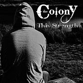 This Strength by Colony (Rock)