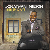 Better Days by Jonathan Nelson