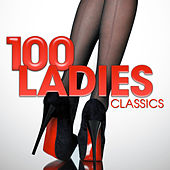 100 Ladies Classics by Various Artists