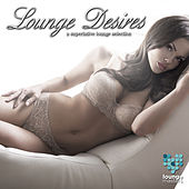 Lounge Desires - A Superlative Lounge Selection by Various Artists