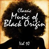 Classic Music of Black Origin, Vol. 10 von Various Artists