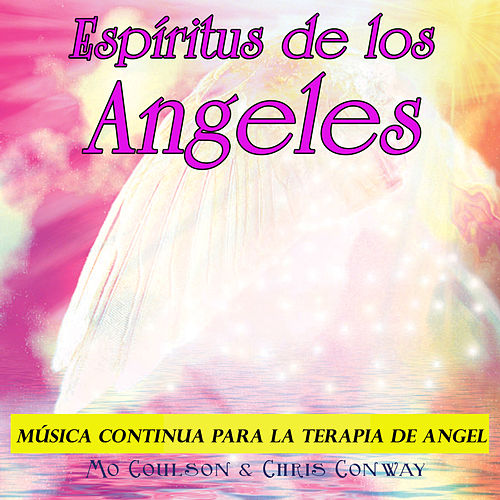 Espíritus de los Angeles: Música Continua para la Terapia de Angel by Chris Conway