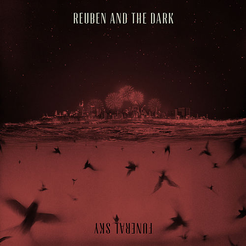 Funeral Sky by Reuben And The Dark