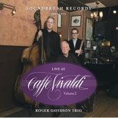 Live at Caffe Vivaldi Vol. 2 by Roger Davidson Trio