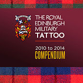 The Royal Edinburgh Military Tattoo - 2010-2014 Compendium by Various Artists