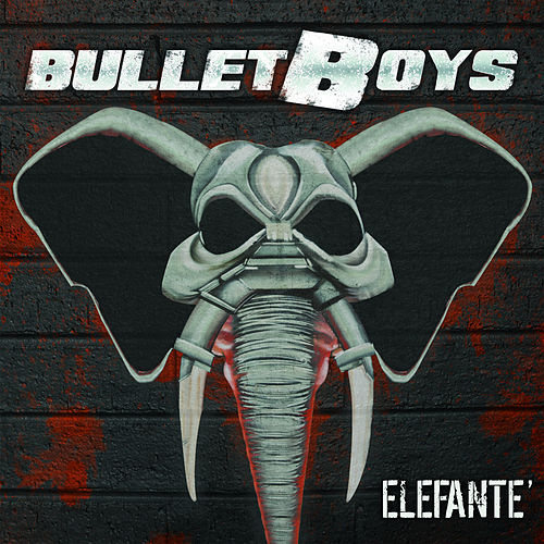 Elefante' by Bulletboys