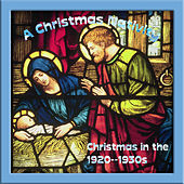 A Christmas Nativity (Christmas in the 1920-1930s) by Various Artists