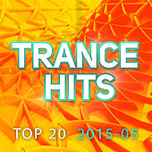 Trance Hits Top 20 - 2015-05 by Various Artists