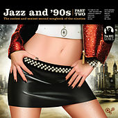 Jazz and 90s - Part Two by Various Artists