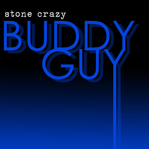 Stone Crazy (Rerecorded) - EP von Buddy Guy