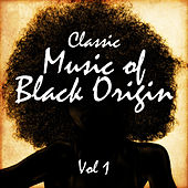 Classic Music of Black Origin, Vol. 1 by Various Artists