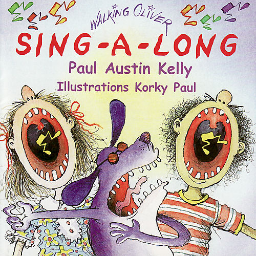 The Walking Oliver Sing-A-Long by Paul Austin Kelly