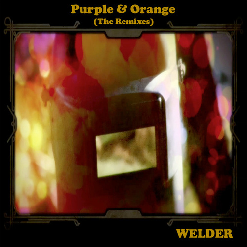 Purple & Orange (The Remixes) by Welder