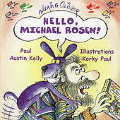 Hello, Michael Rosen by Paul Austin Kelly
