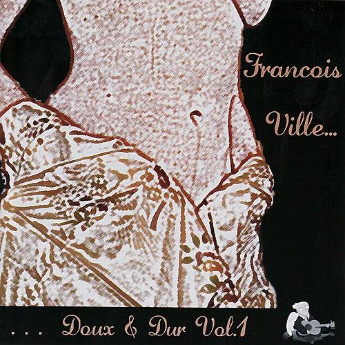 Doux & Dur Vol. 1 by François Ville