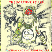 The Fortune Teller by Too Slim & The Taildraggers