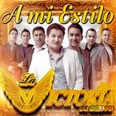 A Mi Estilo by La Victoria de Mexico