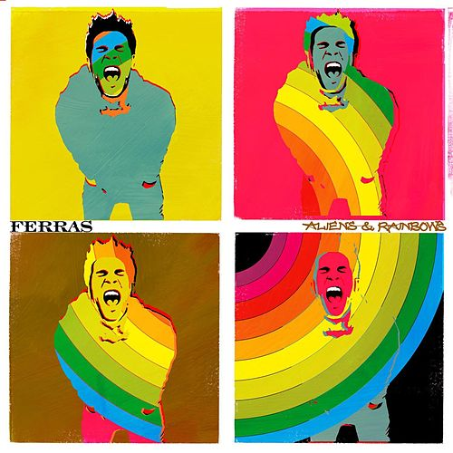 Aliens & Rainbows by Ferras