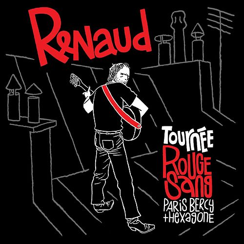 Tournée Rouge Sang (Live 2007) by Renaud