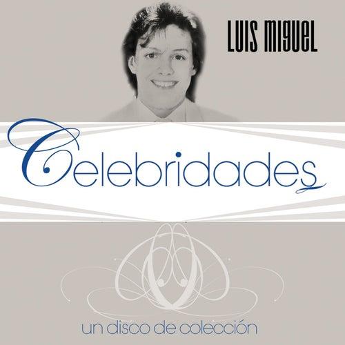 Celebridades- Luis Miguel by Luis Miguel