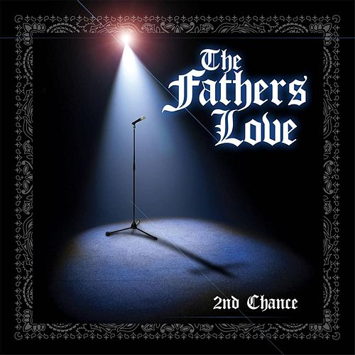 The Fathers Love by 2nd Chance