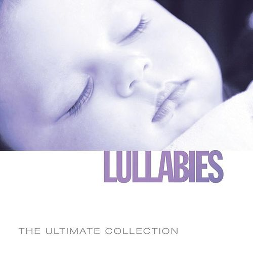 Ultimate Collection: Lullabies by Various Artists