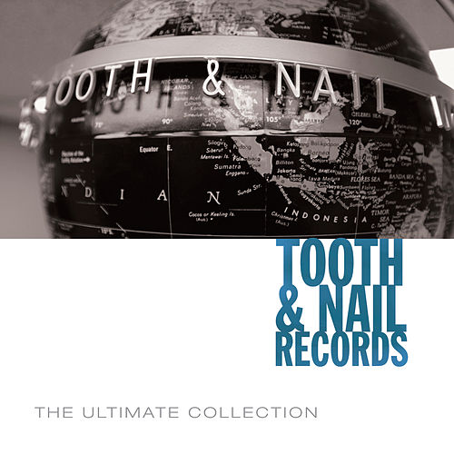 Tooth & Nail Ultimate Collection by Various Artists