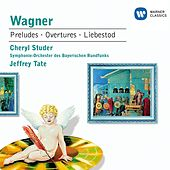 Wagner: Faust & Columbus Overtures, Meistersinger Prelude, Parsifal Prelude, Tristan und Isolde exc. by Jeffrey Tate