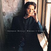 Where I Stand by George Ducas