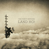 Land Ho! by The Forest Rangers