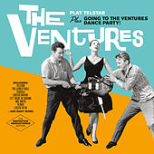 The Ventures Play Telstar + Going to the Ventures Dance Party! (Bonus Track Version) by The Ventures