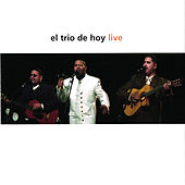 El Trio de Hoy Live by El Trio De Hoy