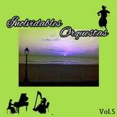 Inolvidables Orquestas, Vol. 5 by Various Artists