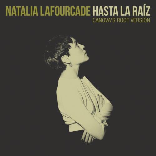 Hasta la Raíz (Canova's Root Versión) by Natalia Lafourcade