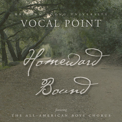 Homeward Bound - Single by BYU Vocal Point