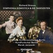 R. Strauss: Symphonia domestica, Op. 53, TrV 209 & Die Tageszeiten, Op. 76, TrV 256 by Various Artists