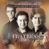 Couleurs d'un rêve by Fratres Trio