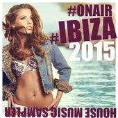 #OnAir #Ibiza 2015 (House Music Sampler) by Various Artists