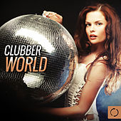 Clubber World by Various Artists
