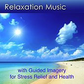 Relaxation Music with Guided Imagery (Relaxation Music for Stress Relief and Health) by Dr. Harry Henshaw