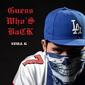 Guess Who's Back by StiLL G