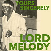 Yours Sincerely by Lord Melody
