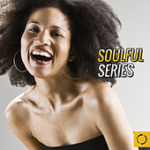 Soulful Series by Various Artists