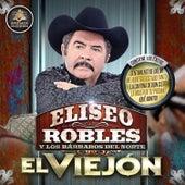 El Viejon by Eliseo Robles Y Los Barbaros Del Norte